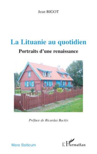 La Lituanie au quotidien : Portraits d'une renaissance