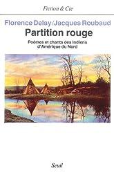 Partition rouge : Poèmes et chants des Indiens d'Amérique du nord