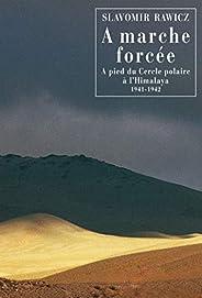 À marche forcée: À pied du Cercle polaire à l'Himalaya 1941-1942 (Littérature étrang