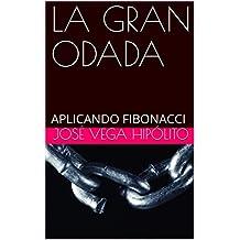 LA GRAN ODADA: APLICANDO FIBONACCI