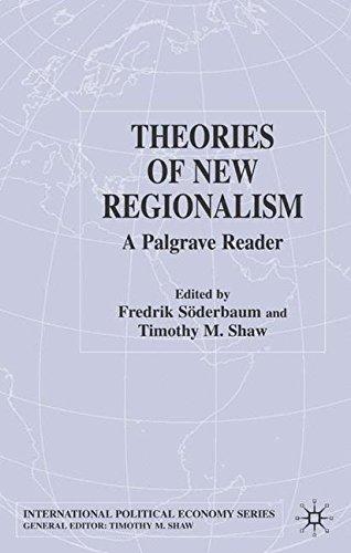 Theories of New Regionalism: A Palgrave Reader: A Palgrave Macmillan Reader (International Political Economy Series)