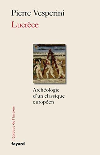 Lucrèce: Archéologie d'un classique européen par Pierre Vesperini