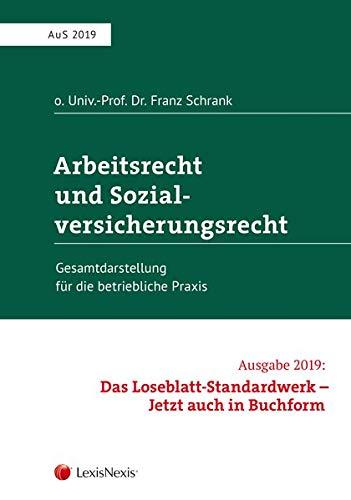 Arbeitsrecht und Sozialversicherungsrecht 2019: Gesamtdarstellung für die betriebliche Praxis (Handbuch)