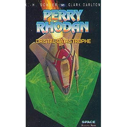 Perry Rhodan, tome 141 : Cristal catastrophe