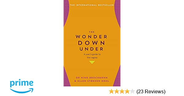 the wonder down under a user s guide to the vagina amazon co uk rh amazon co uk Touching Your Toes Touching the Prostate