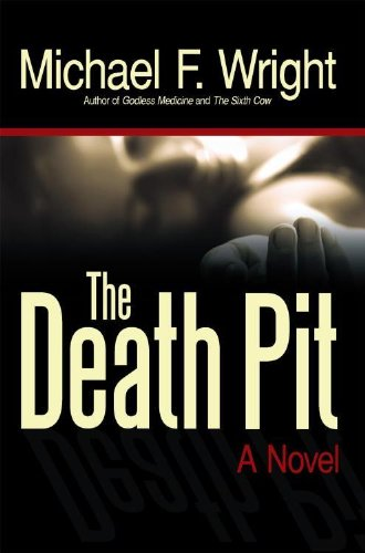The Death Pit: A Novel por Michael F. Wright