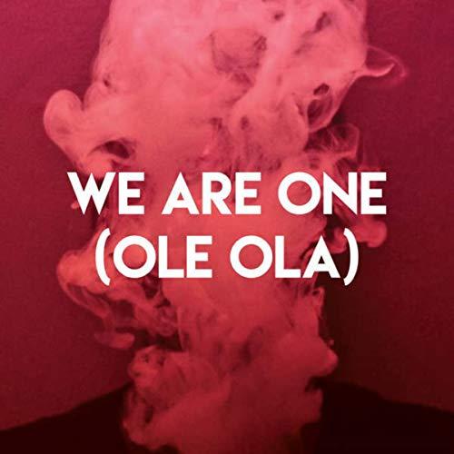 We Are One (Ole Ola)