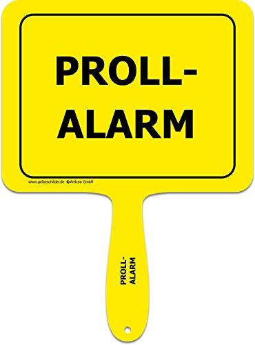 'Proll-Alarm' - Lustiges gelbes Kunststoffschild mit Griff - GELBE SCHILDER - DAS ORIGINAL