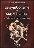 le symbolisme du corps humain de annick de souzenelle 21 d?cembre 1999