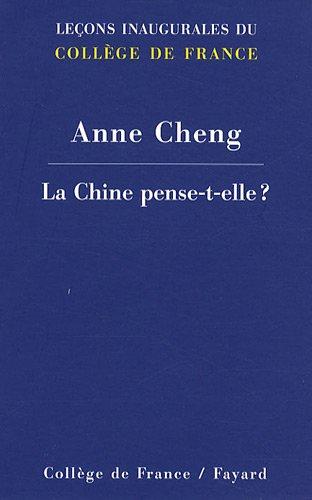 La Chine pense-t-elle ? : leçon inaugurale prononcée le jeudi 11 décembre 2008