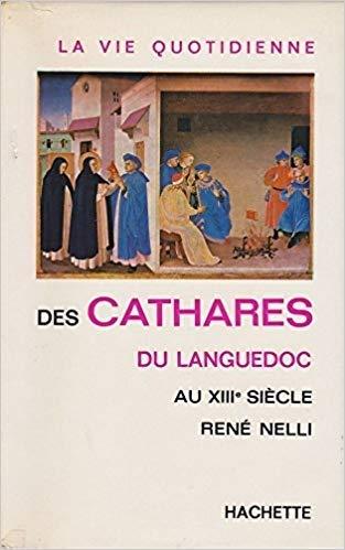 La vie quotidienne des cathares du languedoc