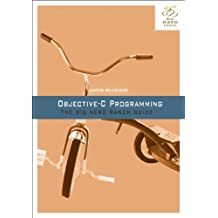 Objective-C Programming: The Big Nerd Ranch Guide (Big Nerd Ranch Guides) by Aaron Hillegass (2011-10-28)