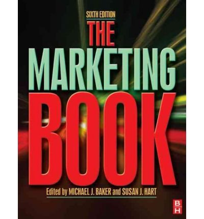 [(The Marketing Book)] [ By (author) Michael Baker, By (author) Susan Hart ] [November, 2007]
