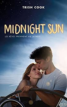 MIDNIGHT SUN édition avec affiche du film en couverture (Bloom) par [Cook, Trish, Demoulin, Axelle, Ancion, Nicolas]