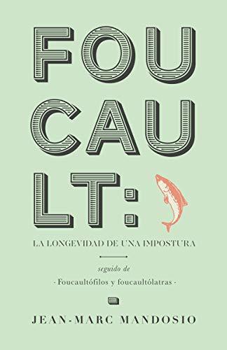 Foucault:la longevidad de una impostura