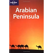 Arabian Peninsula (Lonely Planet Oman, Uae & Arabian Peninsula) by Lonely Planet Publications (2004-11-02)
