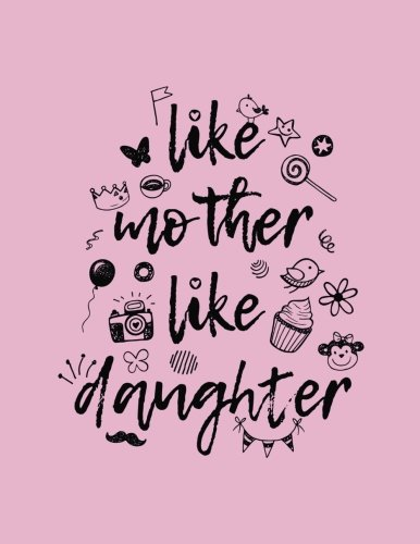 Like Mother Like Daughter: Fun Family Gifts - Blank Sketchbook For Kids - Sketch, Draw and Doodle V2