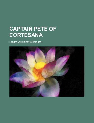 Captain Pete of Cortesana