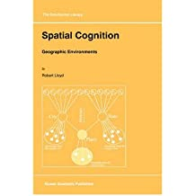 [(Spatial Cognition: Geographic Environments )] [Author: Robert Lloyd] [Jan-1997]