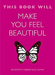 This Book Will Make You Feel Beautiful (This Book Will...)