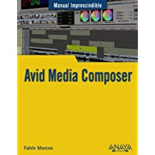 Avid Media Composer (Manuales Imprescindibles)