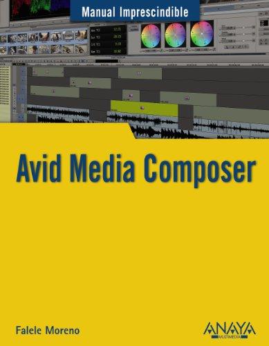 Avid Media Composer (Manuales Imprescindibles) por Rafael Moreno Lacalle
