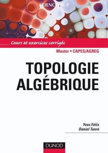 Topologie algébrique - Cours et exercices corrigés