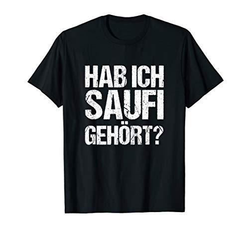 Hab ich Saufi Gehört? T-Shirt Party Malle Sauf Männer Shirt T-Shirt
