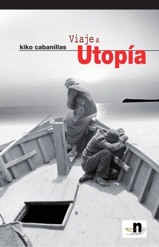 Viaje A Utopía por Kiko Cabanillas