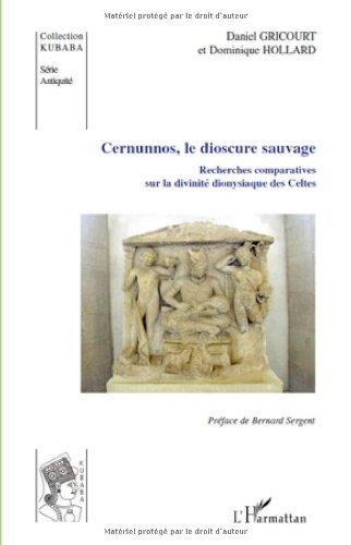 Livres Cernunnos, le dioscure sauvage : Recherches comparatives sur la divinité dionysiaque des Celtes pdf ebook