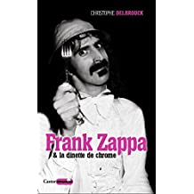 Frank Zappa & la dînette de chrome: Zappa, T2
