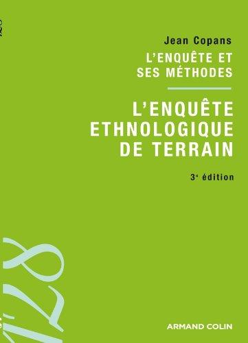 L'enquête ethnologique de terrain: L'enquête et ses méthodes par Jean Copans