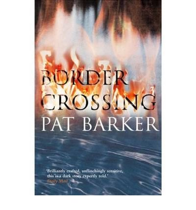 [(Border Crossing)] [Author: Pat Barker] published on (April, 2002)
