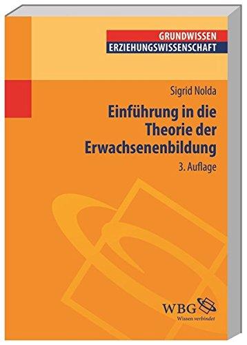 Einführung in die Theorie der Erwachsenenbildung (Erziehungswissenschaft kompakt) (Erwachsenenbildung)