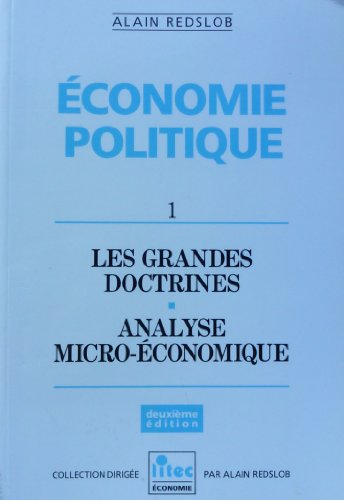 Economie politique, tome 1 : les grandes doctrines - analyse micro-économique (ancienne édition)