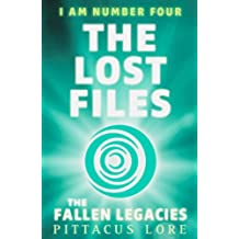 I Am Number Four: The Lost Files: The Fallen Legacies (Lorien Legacies: The Lost Files)