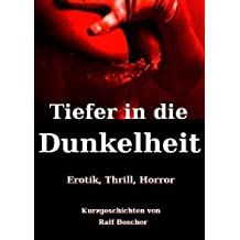 Tiefer in die Dunkelheit. Erotik, Thrill, Horror