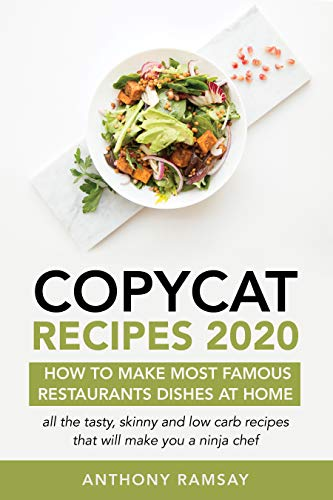 Copycat Recipes: How to Make Your Favorite Restaurant Dishes ...