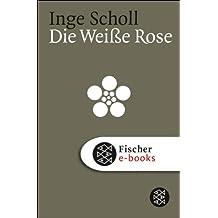 Die Weiße Rose (Die Zeit des Nationalsozialismus)