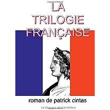 La trilogie française: Ou Elle Finira Par Te Manger