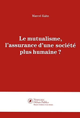 Le Mutualisme, l'assurance d'une société plus humaine? par DEBATS PUBLICS EDITIONS