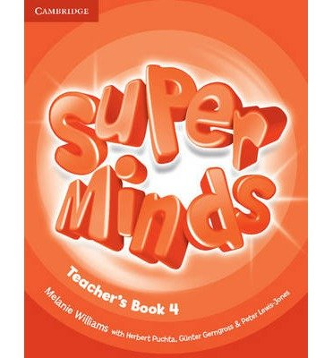 [(Super Minds Level 4 Teacher's Book)] [ By (author) Melanie Williams, With Herbert Puchta, With Günter Gerngross, With Peter Lewis-Jones ] [March, 2013]