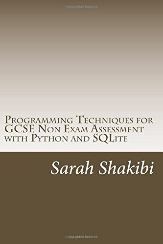 Programming Techniques for GCSE Non Exam Assessment with Python and SQLite: Suitable for all Exam Boards including CIE pre-release