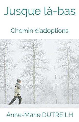 Jusque là-bas: Chemin d'adoptions