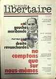 MONDE LIBERTAIRE (LE) [No 541] du 20/09/1984 - NI GAUCHE NI DROITE - PAYS BASQUE - LA FETE DE L'HUMA. - CHILI - PINOCHET - C.F.D.T. - EDMOND MAIRE.