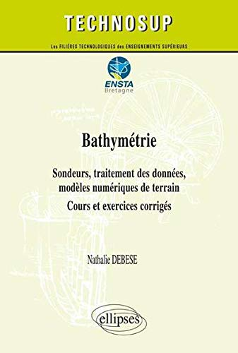 Bathymétrie Sondeurs Traitement des Données Modèles Numériques de Terrain Cours Exercices Corrigés (Technosup)