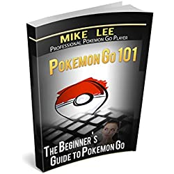 Pokemon GO: Pokemon Go 101: The Ultimate Unofficial Guide To Pokemon Go - Become A Pokemon Master! (Pokemon Go guide tips game book, iOS, Secrets, Tips, ... Walk Through, Game Safety) (English Edition)