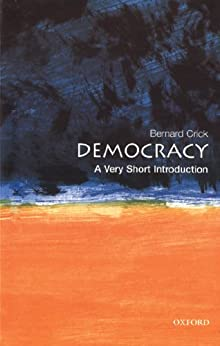 Democracy: A Very Short Introduction (Very Short Introductions) by [Crick, Bernard]