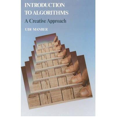 [(Algorithms: A Creative Approach )] [Author: Udi Manber] [Mar-1989]