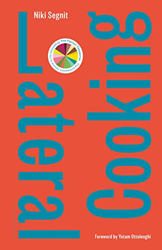 Lateral Cooking: Foreword by Yotam Ottolenghi (English Edition) Bake Off Desserts